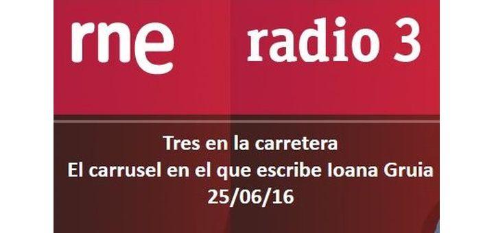 Tres en la carretera - El carrusel en el que escribe Ioana Gruia, entrevista con Isabel Ruiz en Radio 3 RNE