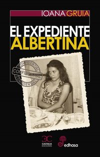 EL EXPEDIENTE ALBERTINA - Ioana Gruia