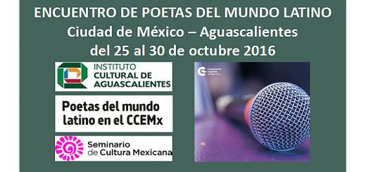 Eventos Participación en el XVIII Encuentro de Poetas del Mundo Latino, Ciudad de México y Aguascalientes, México