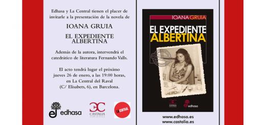 EVENTOS Edhasa y La Central invitan a la presentación de la novela EL EXPEDIENTE ALBERTINA de Ioana Gruia, en Barcelona