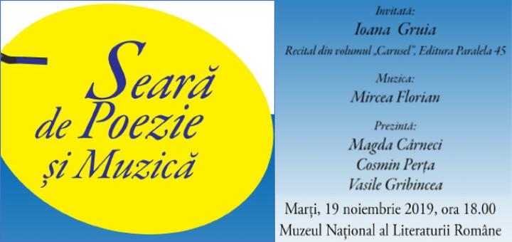 Ioana Gruia lanseaza volumul Carusel (Paralela 45) la MNLR, in cadrul unei seri de poezie si muzica cu Mircea Florian.