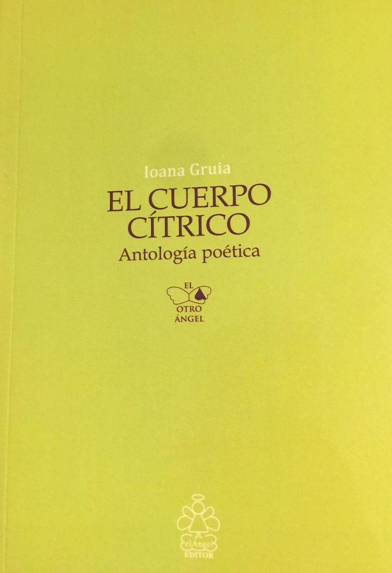 El cuerpo cítrico – Antología poética, selección de Xavier Oquendo.
